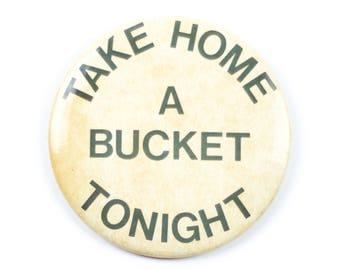 "3.5"" Take Home a Bucket Tonight pin"