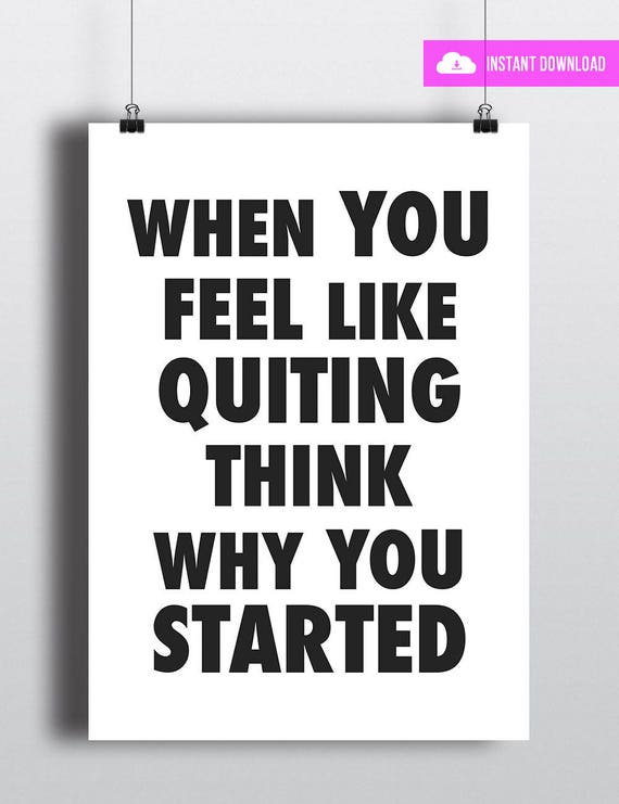 When You Feel Like Quitting Think Why You Started | Instant Download