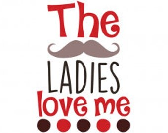 The Ladies Love Me .svg file for Cricut and Silhouette