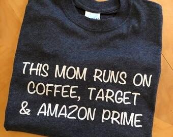 This mom runs on coffee, target & amazon prime t-shirt