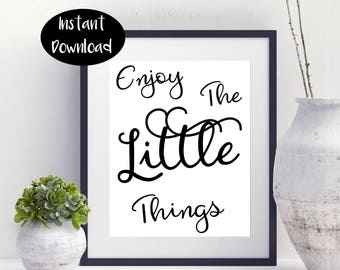 Enjoy The Little Things ,Enjoy Printable Enjoy Sign ,Nursery Art Digital Download INSTANT DOWNLOAD