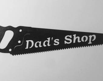 Dad's Shop - Metal Saw Sign, Personalized Steel Gift for Dad, Uncle, Brother, Neighbor, Grandfather, SHIPS FREE