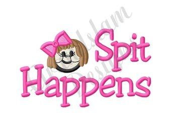 Spit Happens Baby Girl  - Machine Embroidery Design