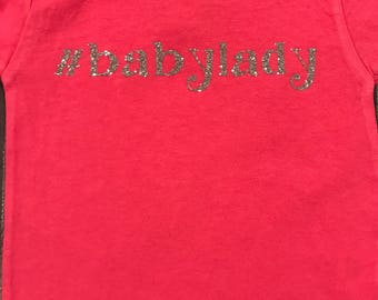 Baby Lady infant t-shirt or onesie