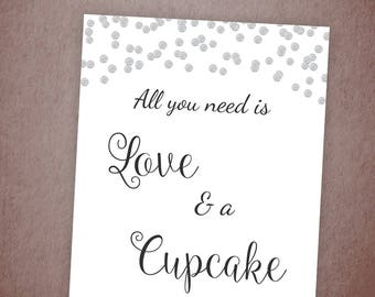 All You Need is Love and a Cupcake Sign Printable, Silver Confetti Party Sign, Wedding Decor, Dessert Table Sign, Bridal Shower, A003