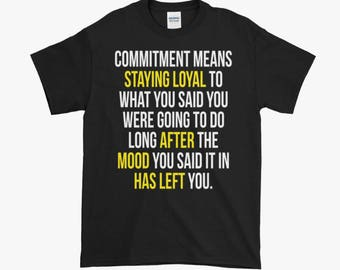 Commitment Motivational Cross Fit and Gym Shirt Sizes up to 5xl