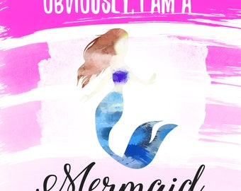Obviously I am a Mermaid Beautiful Brunette Hair Watercolor Print