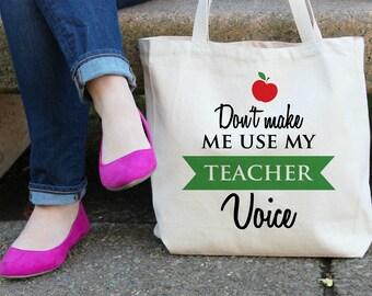 Don't Make Me use my Teacher Voice Canvas Tote Bag