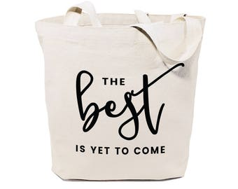 Cotton Canvas The Best is Yet to Come Gym, Yoga, Shopping Travel Reusable Shoulder Tote and Handbag, Gifts, Valentine's Day, Motivational