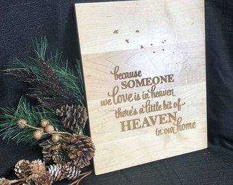 Personalized engraved wooden sign for any loved one you have lost.  Great for funeral gift.  Can customize personal quote.