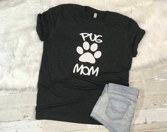 Pug Mom, pug, Mom Gift, Dog Mom, Pug T Shirt, Pug Gift, Pug Shirt, Dog Shirt, Dog Breed T Shirt, Dog Mom Gift, Dog Mom Shirt, Dog lover Gift