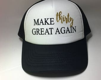 BIRTHDAY HAT*Make 30 Great Again*Dirty Thirty*Customized Hats
