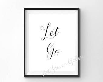 Let Go Print, Let Go PRINTABLE, Let Go Wall Art, Yoga Print, Yoga Decor, Yoga Quote, Motivational Print, Inspirational Quote, Meditation Art