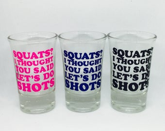 Squats? I thought you said shots
