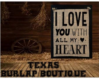 I love you with all my heart Burlap country Music Vintage Chic Wedding Wood Sign