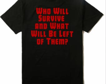 Who Will Survive Texas Chainsaw Massacre T Shirt Clothes Many Sizes Colors Custom Horror Halloween Merch Massacre
