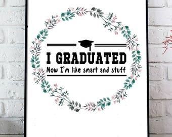 I Graduated Beautiful Design Printable