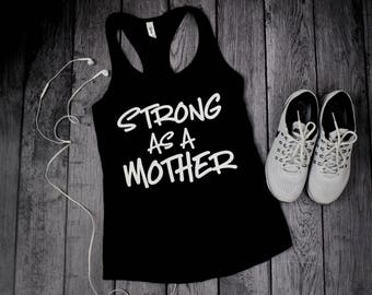 Womens Workout Tanks, Strong as a Mother, Workout tank for women, Womens workout Tank Tops,  Womens Activewear, Womens Workout Tanks