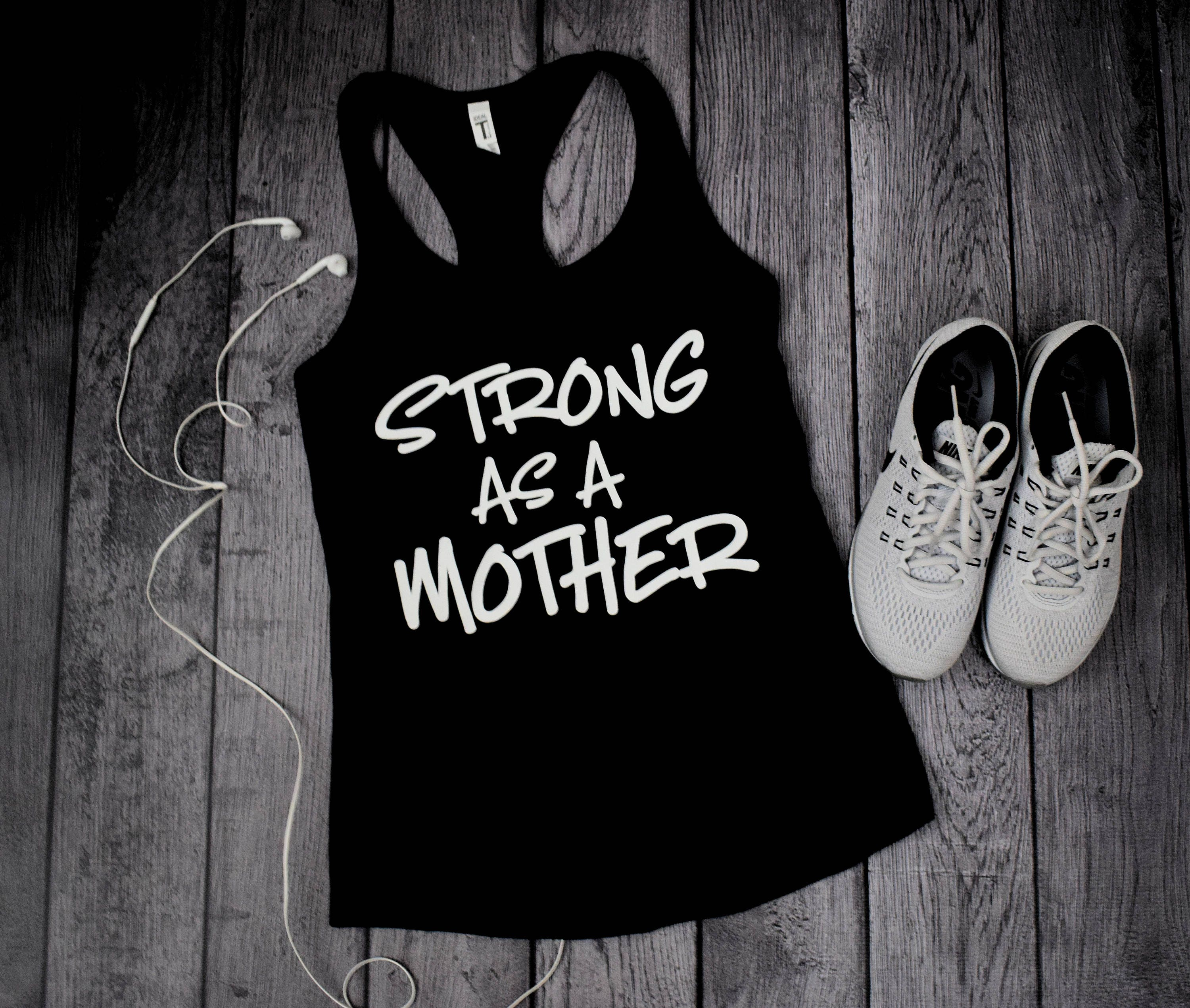 Womens Workout Tanks Strong As A Mother Workout Tank For