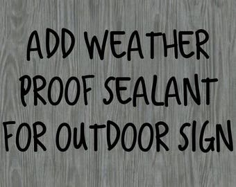 Add Weather Proof Sealant for Outdoor Sign