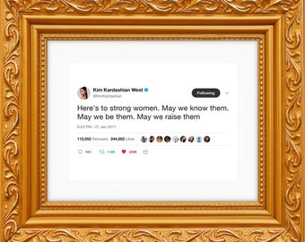 Kim Kardashian Framed Tweet — Here's To The Strong Women