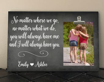 BEST FRIEND Gift, Free Design Proof and Personalization, No Matter Where We Go, BFF, Bridesmaid, Distance Best Friends Picture Frame