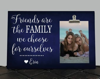 Best Friend Gift, FRIENDS are the FAMILY we Choose for Ourselves, Free Design Proof and Personalization, Friendship Frame, Besties, BFF fa01
