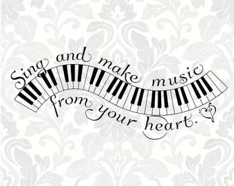 Sing and make music from your heart (SVG, PDF, Digital File Vector Graphic)