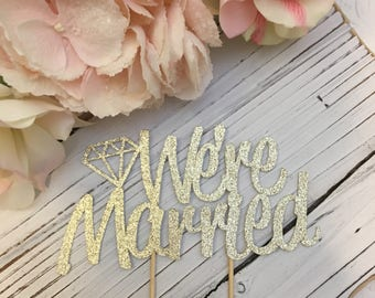 We're Married with Diamond * Wedding Day Cake Topper * Just Married Cake Topper * Wedding Cake Topper * Special Occasion Cake Topper * Decor