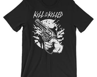 Kill or Be Killed Zombie Shooter Short-Sleeve Unisex T-Shirt