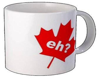 eh?  Canada Mug