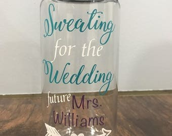 SWEATING For The WEDDING-Personalized Wedding Bottle With Date- Wide Mouth 34 Oz-Wedding Water Bottle-Bride Gift-Water Bottle Intake Tracker