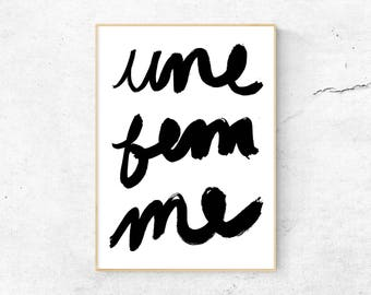 Une Femme Printable Poster, Instant Digital Download, Typography Poster, Modern Art Print, Black Ink, French Word Art, Hand Lettered print
