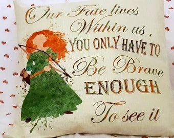 """disney brave merida  inspired quote """"Our fate lives within us, you only have to be brave enough to see it """" cushion cover 45 by 45 cm  gift"""