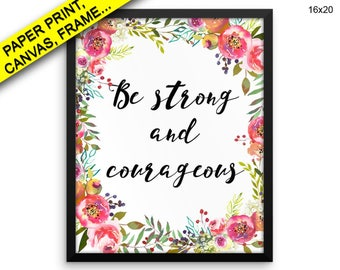 Be Strong And Courageous Prints Be Strong And Courageous Canvas Wall Art Be Strong And Courageous Framed Print Be Strong And Decor