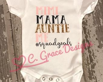 Squad goals onesie nana mimi auntie mommy me #squadgoals