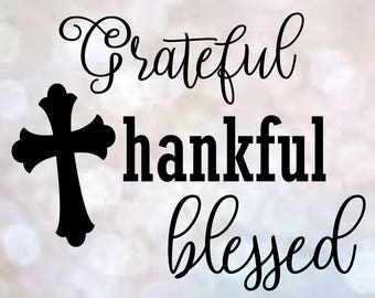 SVG ~ {Grateful Thankful Blessed}   Thanksgiving svg   Thanksgiving cut file   silhouette files   cricut files   Christian   digital files