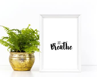 Printable Wall Art Just Breathe, Home, Living Room, Yogi, Meditation, Inspirational, Motivational, Instant Download, Print Gypsy