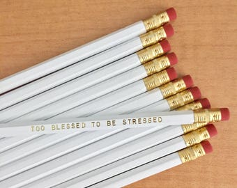 Too Blessed to be Stressed Gold Pencil Set Quote Embroidered Engraved Personalized Birthday Gifts