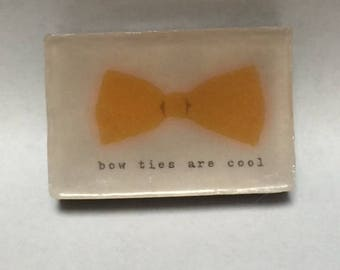 Bow ties are cool soap