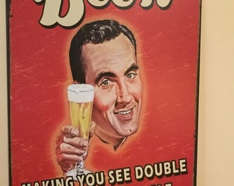 Beer- Making You See Double And Feel Single Tin Metal Sign