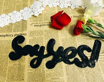 Say Yes black iron on patch/sequin shining patch/cool patch/applique/jacket patch/large patch/DIY