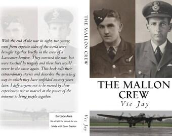 The Mallon Crew: RAF Bomber Command story