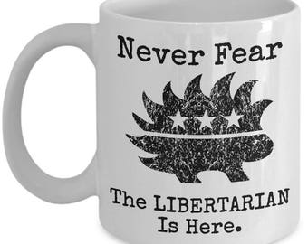 Never Fear The Libertarian Is Here Mug Cool Porcupine Gift Coffee Cup