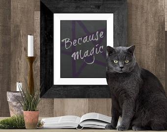 Magic Wall Art, Because Magic Printable Decor, Digital Gift Poster, Believe in Magic, Wall Decor, Black Art Print, Pentagram Pagan Printable