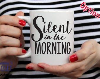 Phish Lyric mug, Silent in the Morning Mug, Sarcastic Mug, Roomate gift, Don't Talk Quiet in Morning, Phish Lyrics
