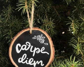 Carpe diem wood slice ornament