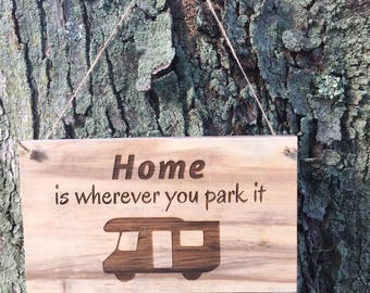 Camping sign. RV sign. Camp sign. Wooden Camping sign. Home is wherever you park it. Free shipping.