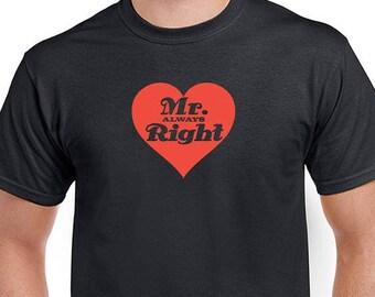 Mr. Always Right Family Custom T Shirt