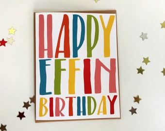 Happy Birthday Card // Rude  and Funny Birthday Card // Happy Effin Birthday Card // Colorful and Fun Birthday Card // by HulaHedgehog